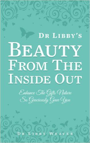 Dr Libby's Beauty From the Inside Out - Kindle edition by Dr Libby Weaver. Health, Fitness & Dieting Kindle eBooks @ Amazon.com.