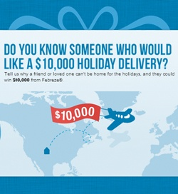 Win a $10,000 Holiday Delivery from Febreeze  http://womenfreebies.ca/contest/holiday-delivery-from-febreeze/