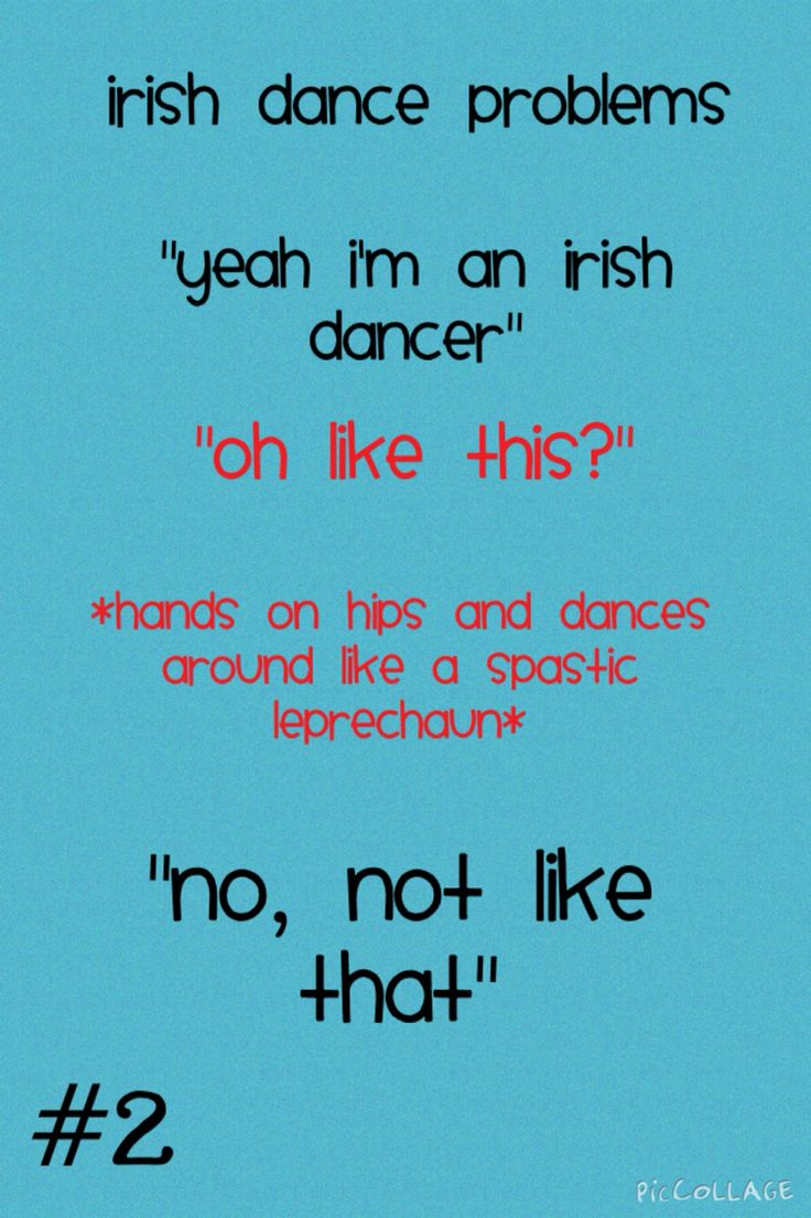 not even a spastic leprechaun it's more like some sort of overexcited two legged frog or something (Step Dance Quotes)