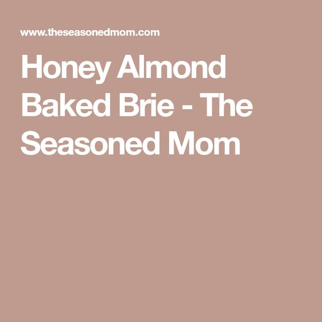 Honey Almond Baked Brie - The Seasoned Mom
