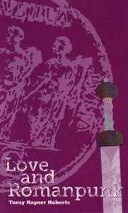 Love and Romanpunk, by Tansy Rayner Roberts