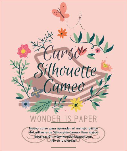 Tutoriales: Nuevo curso de Silhouette Cameo. - Wonder Is Paper