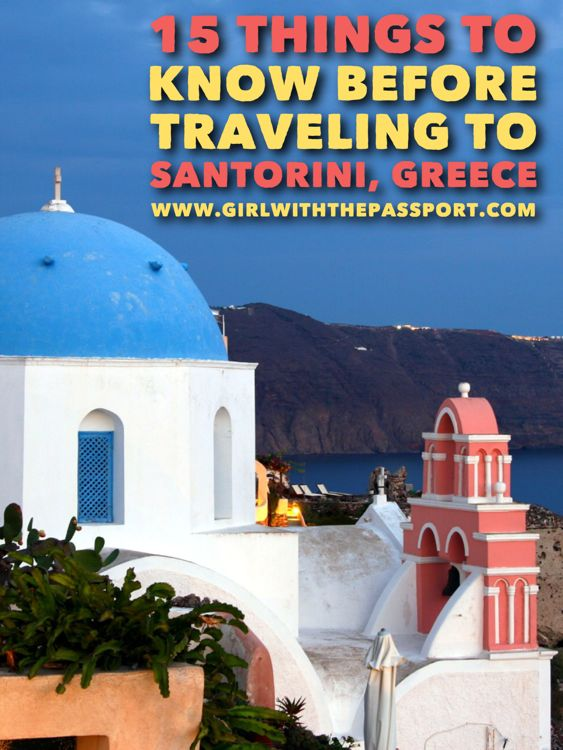 15 things that you MUST know before heading to Santorini, Greece.