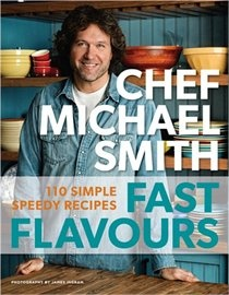 Chef Michael Smith's new book Fast Flavours: 110 Simple, Speedy Recipes! http://www.amazon.ca/Fast-Flavours-Simple-Speedy-Recipes/dp/0143177648