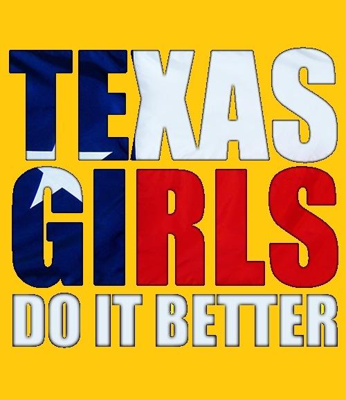 Texas girls do it better.