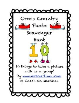 This activity is great for a cross country team, a sport team that uses running to get in shape or a even a family fun challenge. Take a task card with a small group & at least one more team to race against. Use a camera to take pictures with your team/group with the following items.