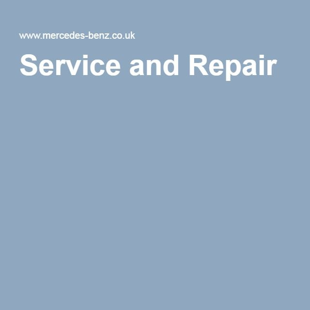 Service and Repair http://www.mercedes-benz.co.uk/