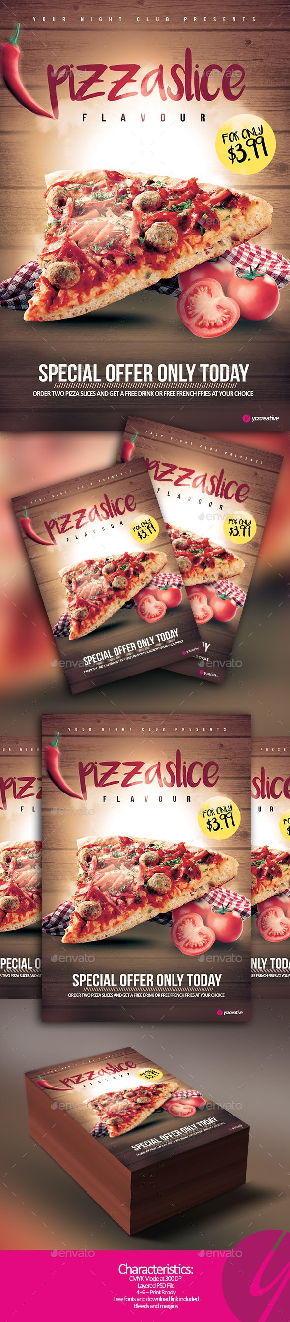 Pizza Slice Flavour by YczCreative Pizza Slice Flavour 鈥?20Flyer Special designed for your locationCharacteristics: 鈥?20CMYK Mode at 300 DPI 鈥?20PSD File 鈥?204脳6 鈥?20Print Re