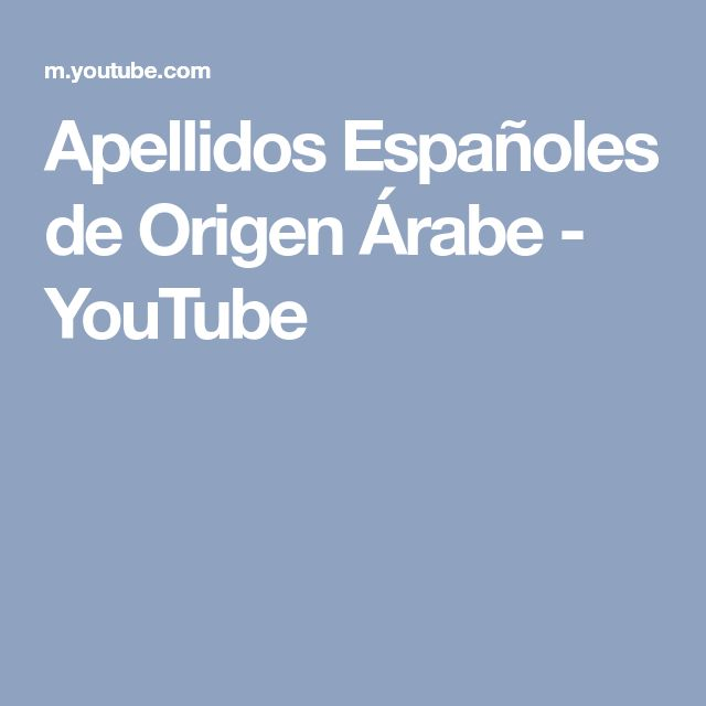 Apellidos Españoles de Origen Árabe - YouTube