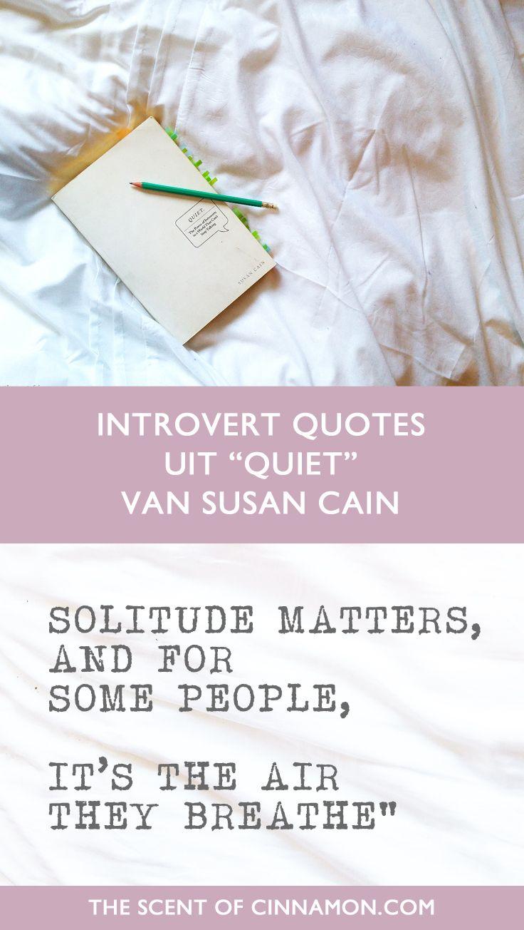 INTROVERT QUOTES | Het boek Quiet: The Power of Introverts in a Wolrd That Can't Stop Talking van Susan Cain is één van de beste boeken over introversie die ik gelezen heb. In dit artikel vertel ik over Quiet én deel ik mijn negen favoriete introvert-gerelateerde quotes uit het boek!