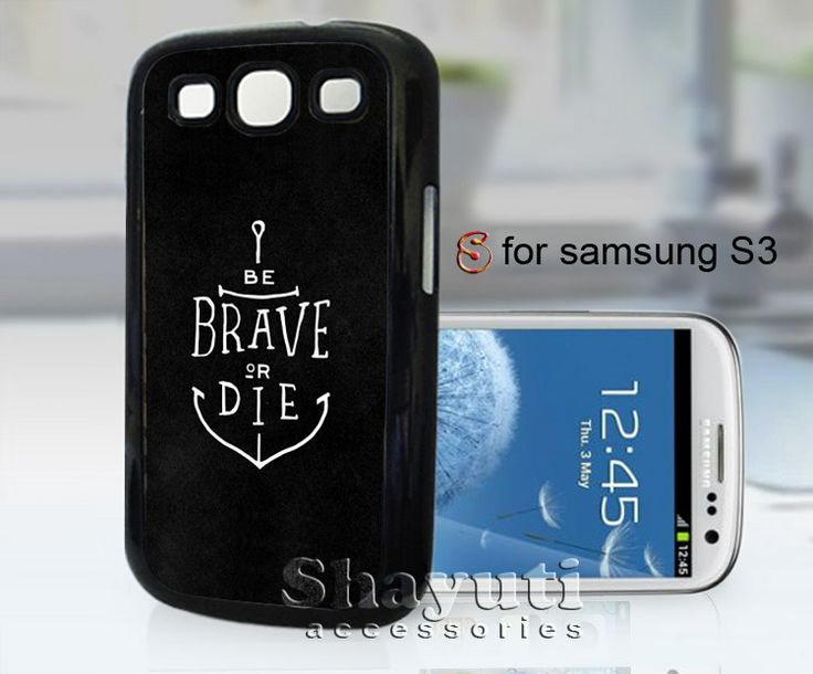 #be #brave #die #Anchor #Quotes #iPhone4Case #iPhone5Case #SamsungGalaxyS3Case #SamsungGalaxyS4Case #CellPhone #Accessories #Custom #Gift #HardPlastic #HardCase #Case #Protector #Cover #Apple #Samsung #Logo #Rubber #Cases #CoverCase