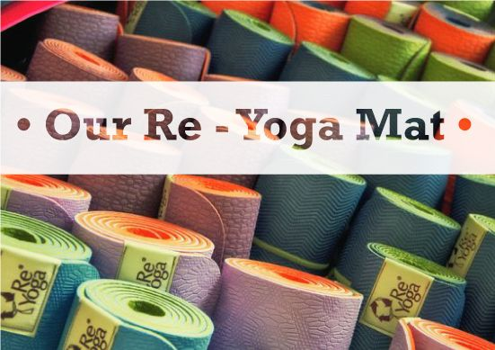 • Our Re - Yoga Mat • On sale from € 29.00 - www.reyoga.it