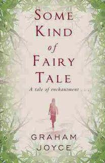 Bookshelf Butterfly: Some Kind of Fairy Tale by Graham Joyce