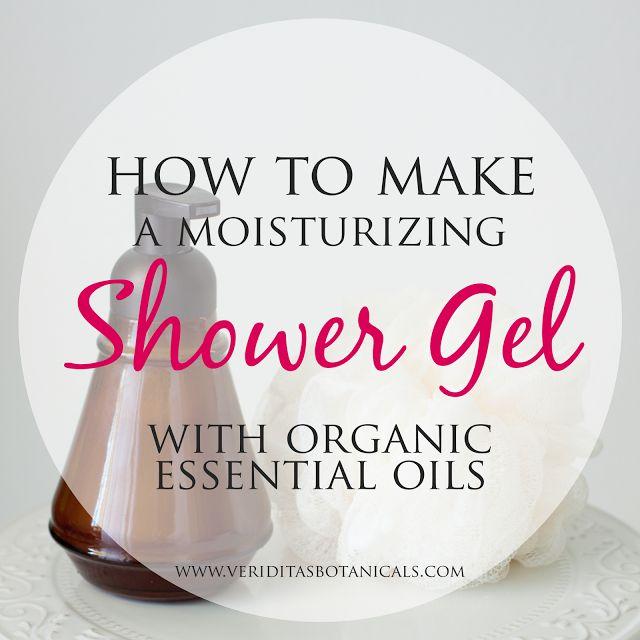 Veriditas Botanicals Blog: DIY Moisturizing Shower Gel with Organic Essential Oils