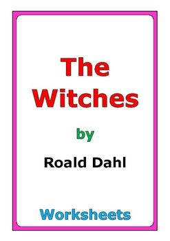 """76-pages of worksheets for the story """"The Witches"""" by Roald Dahl"""