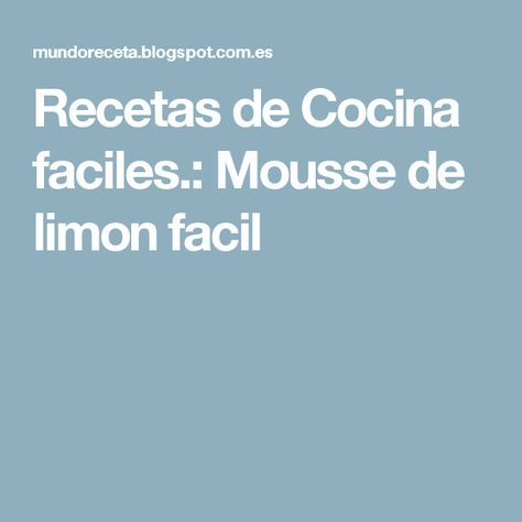Recetas de Cocina faciles.: Mousse de limon facil