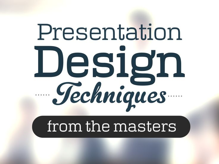 Presentation Design Techniques from the Masters