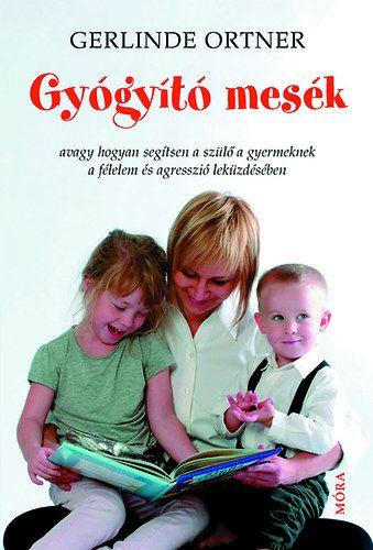 Gerlinde Ortner: Gyógyító mesék
