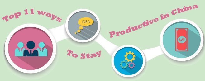 Top 11 ways to stay #productive in #China