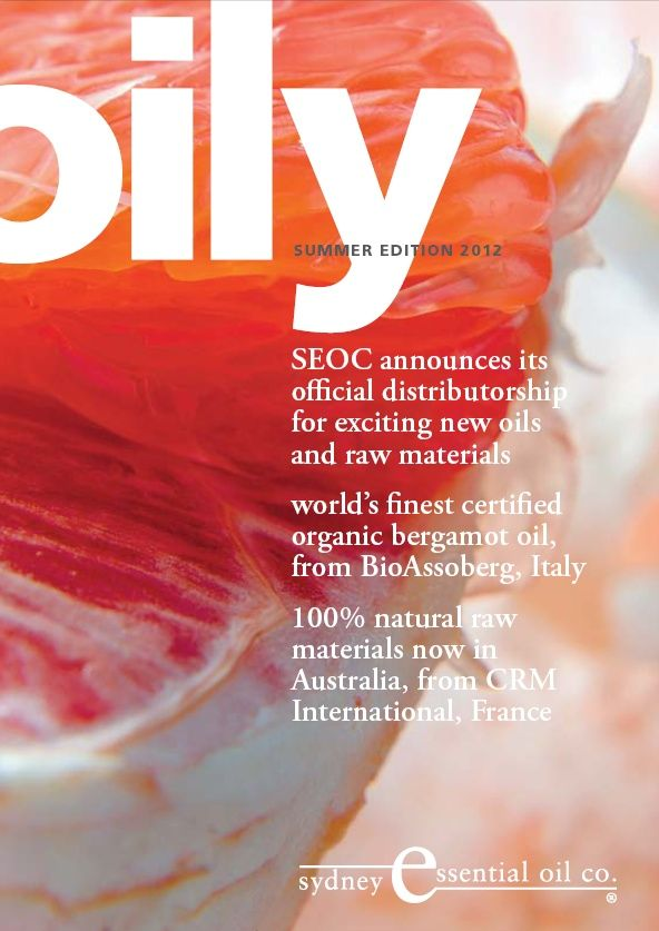 Summer 2012: Featuring - Organic Bergamot Oil, Our Official Distributorship, CRM International. Download from seoc.com.au