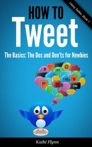 How To Tweet, The Basics: Dos and Don'ts for Newbies (Using Twitter Book 1) by Kathi Flynn, http://www.amazon.com/dp/B00ANG0GPU/ref=cm_sw_r_pi_dp_35s8tb1M1D50E