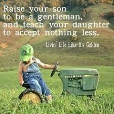 Image result for i was raised to treat the janitor with the same respect as the ceo quote