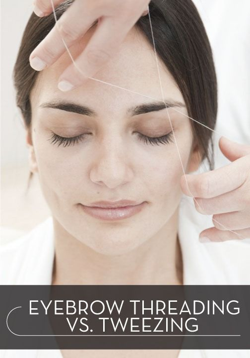 Eyebrow threading vs. tweezing, which do you prefer?