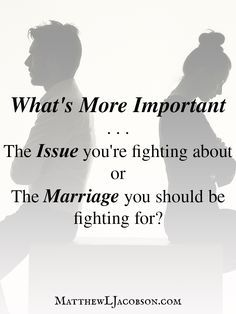 Do you truly care about the truth of what you were discussing with your husband or wife . . . or is it really about winning – about being the victor, again?
