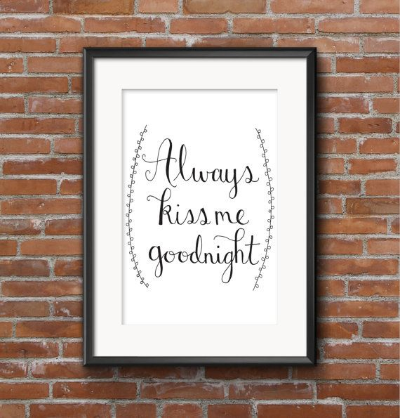 Always Kiss Me Goodnight Print by LittleInklingsDesign on Etsy
