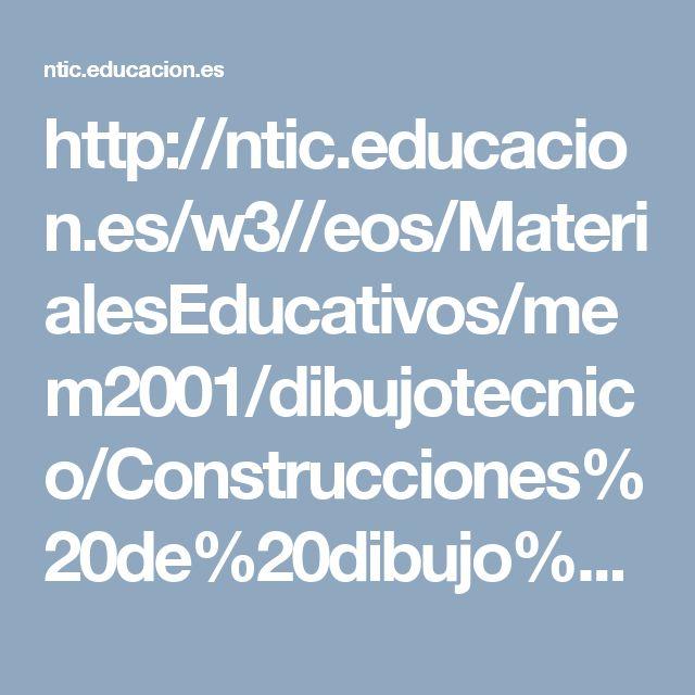 http://ntic.educacion.es/w3//eos/MaterialesEducativos/mem2001/dibujotecnico/Construcciones%20de%20dibujo%20tecnico/msp_cb.htm
