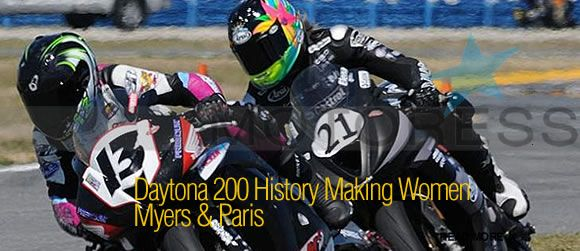 Daytona 200 Welcomes History Making Women Myers & Paris in Top 10 Finish