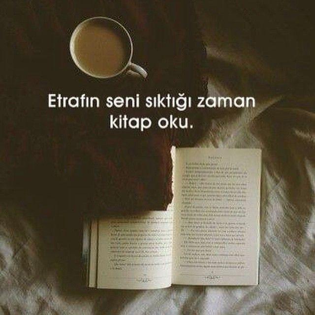 Etrafın seni sıktığı zaman kitap oku…