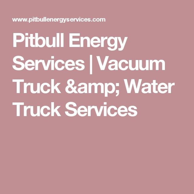 Pitbull Energy Services | Vacuum Truck & Water Truck Services