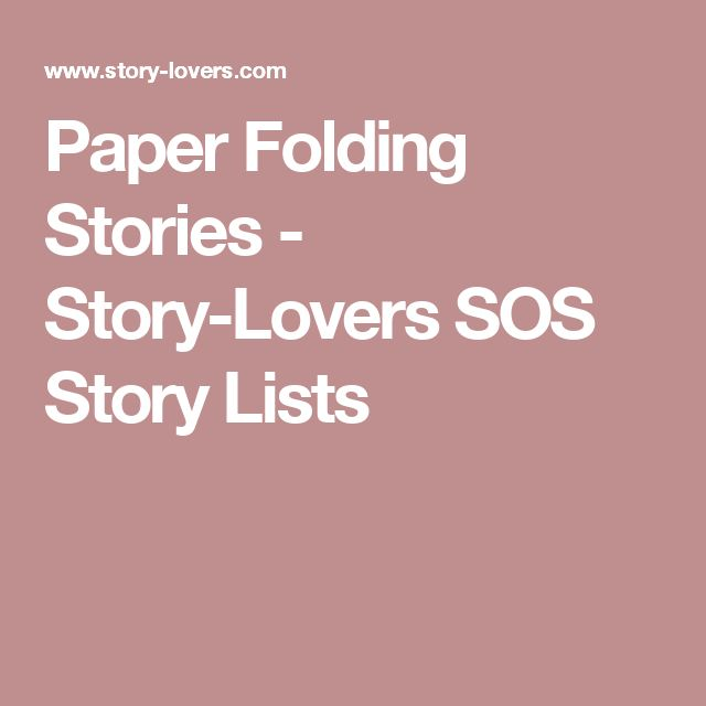 Paper Folding Stories - Story-Lovers SOS Story Lists