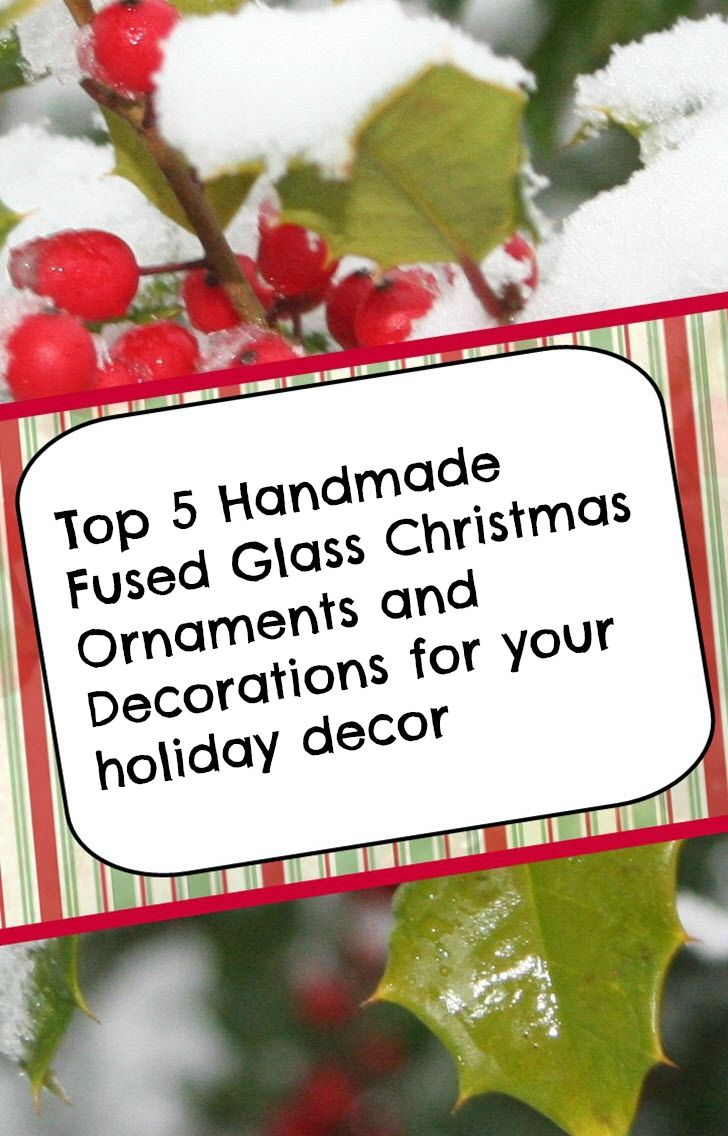 Handmade glass christmas ornaments - Handmade Fused Glass Christmas Decorations And Ornaments