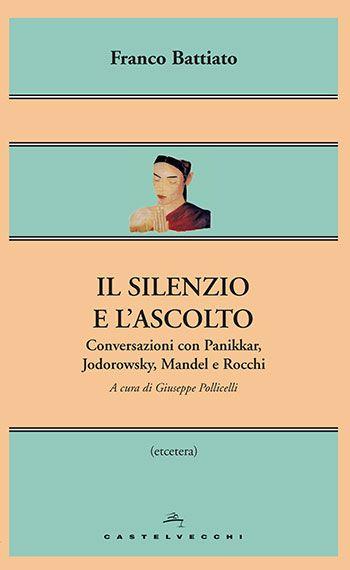 Franco Battiato, Il silenzio e l'ascolto