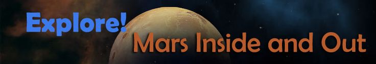 Explore! Mars Inside and Out!