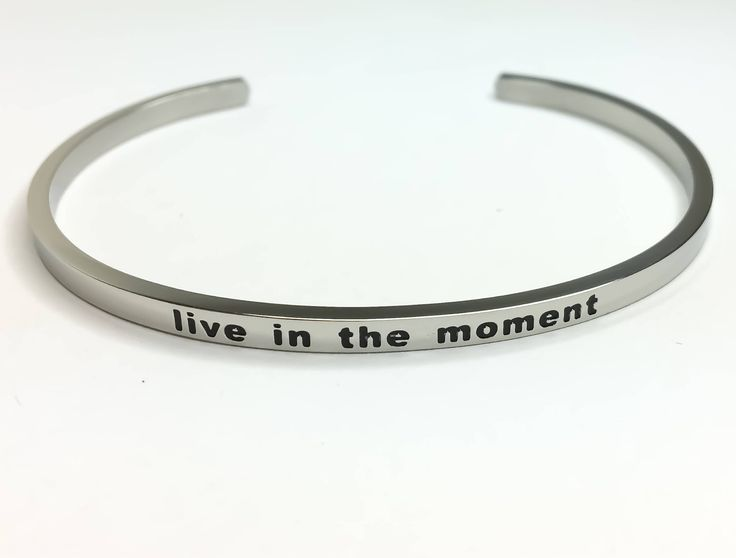 Live in the Moment Bracelet, Silver Stainless Steel Bracelet, Inspire Jewelry, Motivational Bracelet, Thin Cuff Bangle, Gifts for Her, Gifts by MissFitBoutiqueCA on Etsy https://www.etsy.com/ca/listing/559151661/live-in-the-moment-bracelet-silver