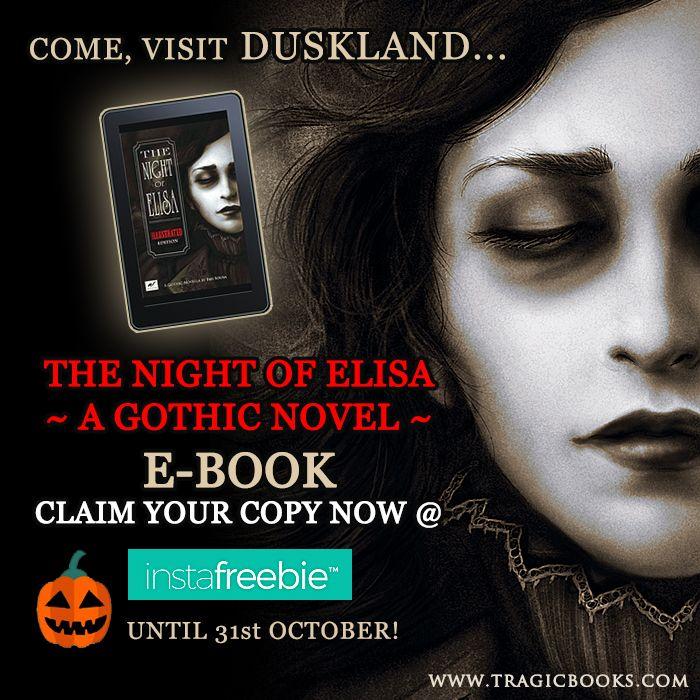 Claim THE NIGHT OF ELISA - Illustrated Gothic Novel @ Instafreebie. Click HERE: https://www.instafreebie.com/free/964NS  #Halloween #HorrorBooks #Gothicbooks #Freebooks #Bookworm #Instafreebie