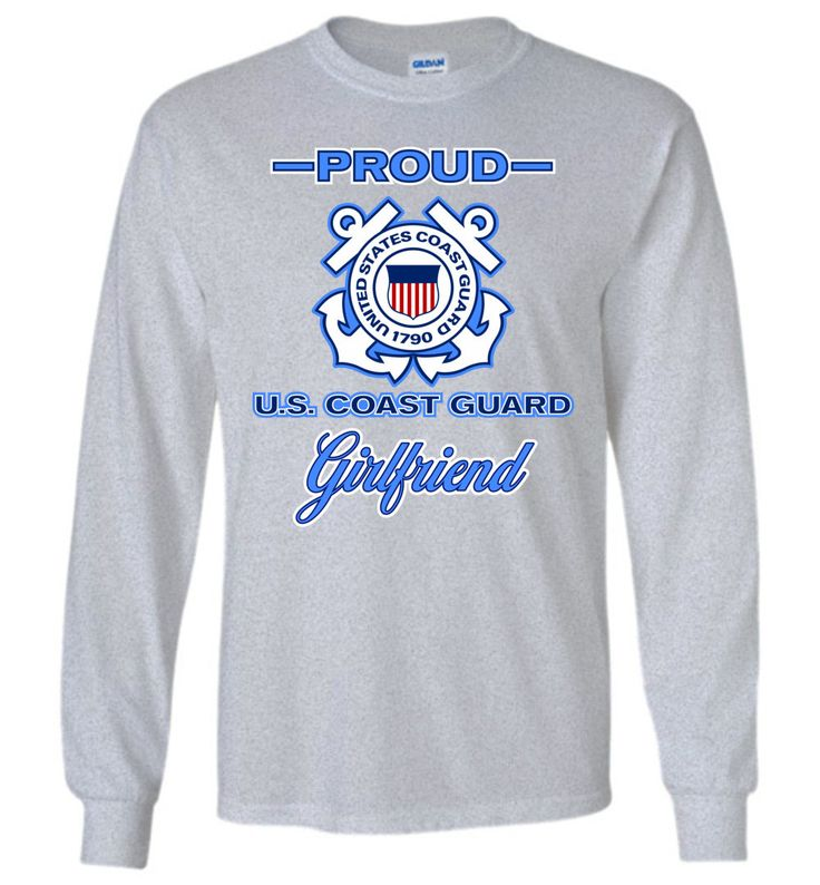 Proud U.S. Coast Guard Girlfriend Gildan Long-Sleeve T-Shirt