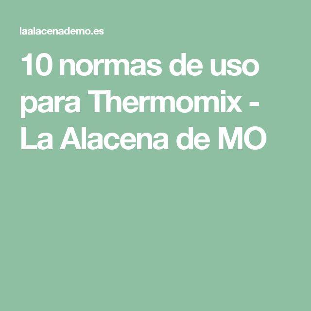 10 normas de uso para Thermomix - La Alacena de MO