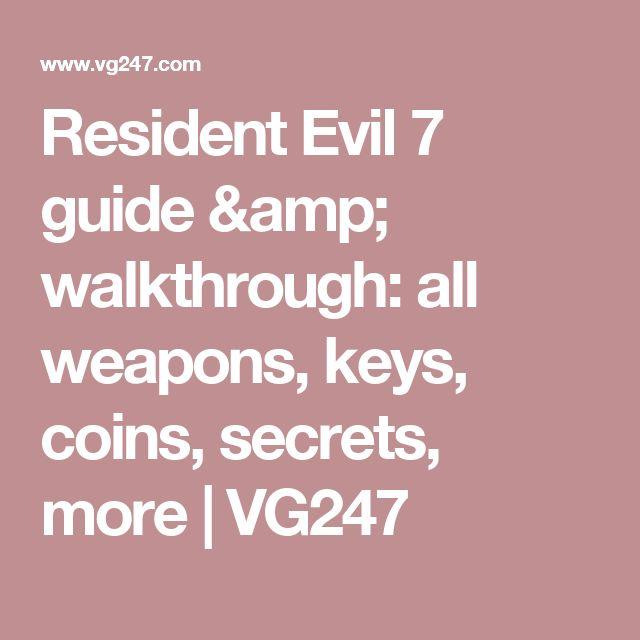 Resident Evil 7 guide & walkthrough: all weapons, keys, coins, secrets, more | VG247
