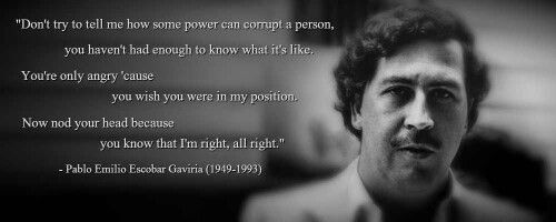 Pablo Escobar net worth was 25 Billion Dollars