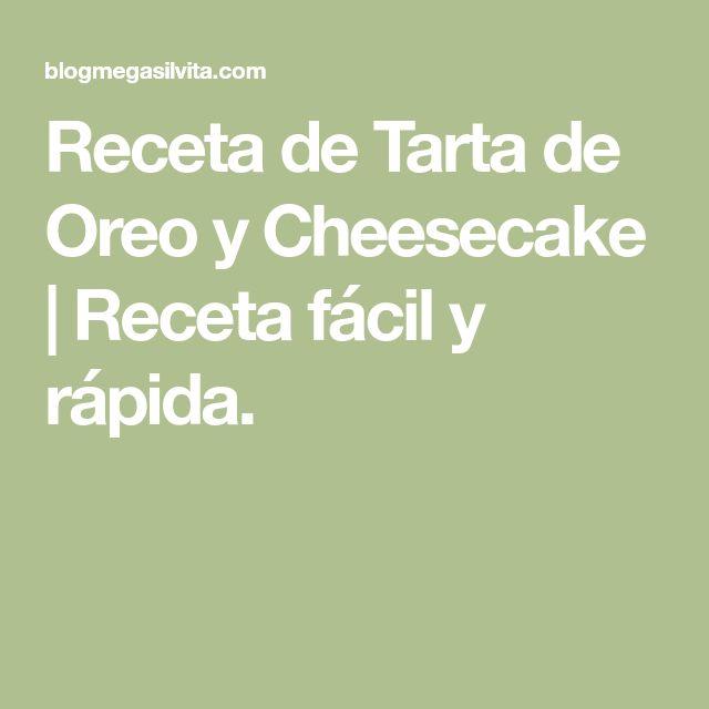 Receta de Tarta de Oreo y Cheesecake | Receta fácil y rápida.