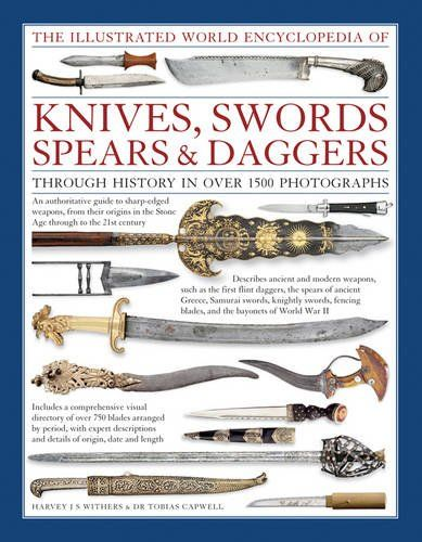 45 best fact books images on pinterest firearms hand guns and the illustrated world encyclopedia of knives swords spears daggers through history in over 1500 photographs spanspanan authoritative visual directory fandeluxe