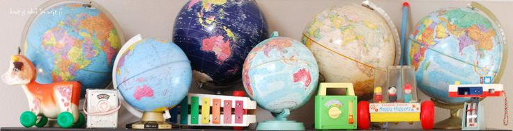 {collecting} vintage playroom | home is what you make it Globes