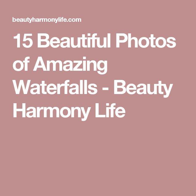 15 Beautiful Photos of Amazing Waterfalls - Beauty Harmony Life