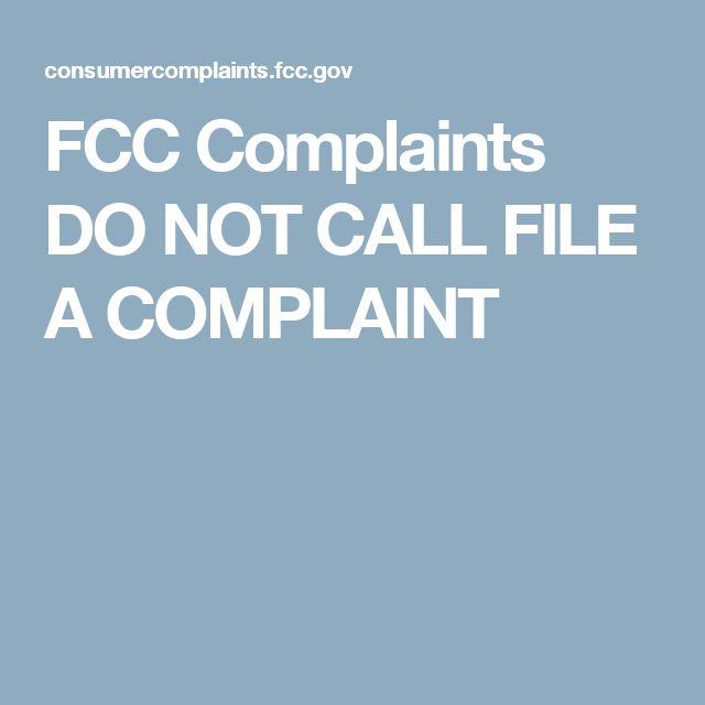 FCC Complaints DO NOT CALL FILE A COMPLAINT
