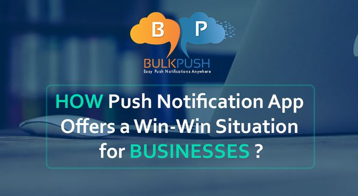 How Push Notification App Offers a Win-Win Situation for Businesses
