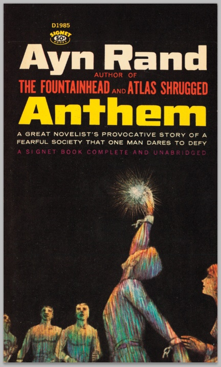 community identity in ayn rands anthem essay This video lecture course is an introduction to anthem that includes background material on ayn rand and the era in which she wrote, an overview of the story, an analysis of the characters, a discussion of the story's themes and brief comparisons to other well-known dystopian works.